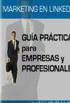 Marketing en Linkedin. Guía de Linkedin para empresas y profesionales