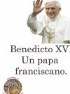 Benedicto XVI, un papa franciscano.