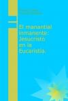 El manantial inmanente: Jesucristo en la Eucaristía.