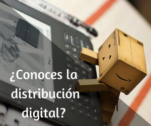 ¿Conoces la distribución digital?