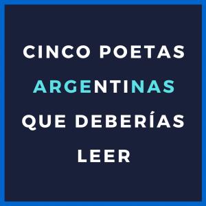 Cinco poetas argentinas que deberías leer