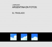 ARGENTINA EN FOTOS: EL TRASLADO