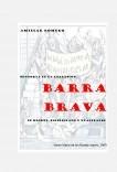 LA EXPRESION BARRA BRAVA - Historia, significado y alcances