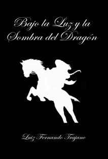 Bajo la Luz y la Sombra del Dragón