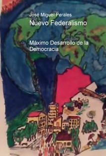 Nuevo Federalismo: Máximo Desarrollo de la Democracia
