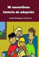 Libro Mi maravillosa historia de adopción, autor Amelia Rodríguez Gutiérrez