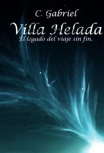 Villa Helada: El Legado Del Viaje Sin Fin.