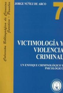 VICTIMOLOGIA Y VIOLENCIA CRIMINAL Un enfoque criminológico y psicológico.