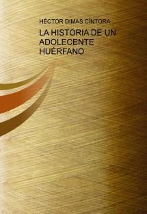 LA HISTORIA DE UN ADOLECENTE HUÉRFANO