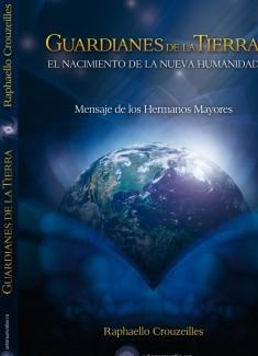Guardianes de la Tierra: El Nacimiento de la Nueva Humanidad