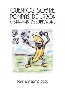 CUENTOS SOBRE POMPAS DE JABÓN Y BANANAS DESUBICADAS (BLANCO Y NEGRO)