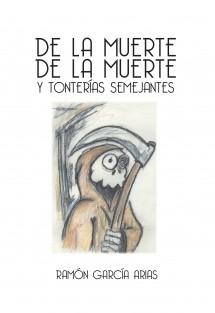 DE LA MUERTE DE LA MUERTE Y TONTERÍAS SEMEJANTES (BLANCO Y NEGRO)