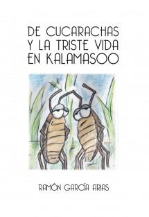 DE CUCARACHAS Y LA TRISTE VIDA EN KALAMASOO (COLOR)