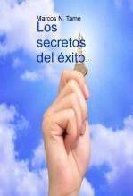 Libro Lo secretos del éxito., autor Marcos Tame