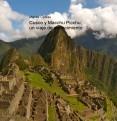 Cusco y Macchu Picchu, un viaje de conocimiento
