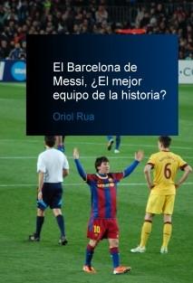 El Barcelona de Messi, ¿El mejor equipo de la historia?