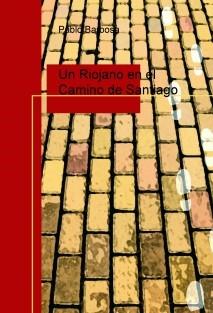 Un Riojano en el Camino de Santiago