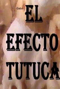 El Efecto Tutuca