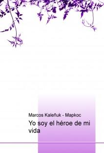 Yo soy el héroe de mi vida