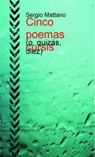Cinco poemas cursis (o, quizás, diez)