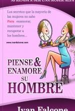 Libro Piense y Enamore su Hombre, autor IvanFalcone