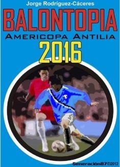 BALONTOPÍA: AMERICOPA ANTILIA 2016