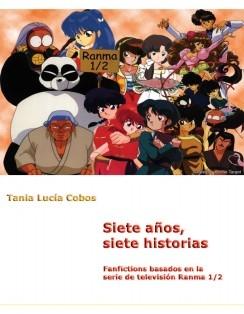 Siete años, siete historias. Fanfictions basados en la serie de televisión Ranma 1/2