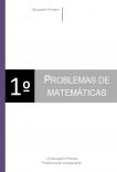 PROBLEMAS DE MATEMÁTICAS. 1º EDUCACIÓN PRIMARIA.