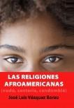 LAS RELIGIONES AFROAMERICANAS (VUDÚ, SANTERÍA, CANDOMBLÉ...)