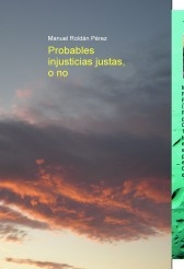 Probables injusticias justas, o no