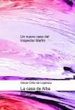 La casa de Alba Bernardez (un nuevo caso del Inspector Martín)