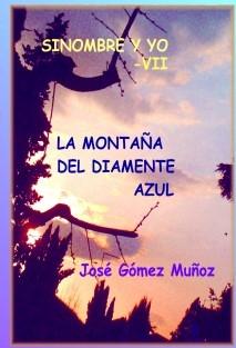 SINOMBRE Y YO -VII // La montaña del diamente azul