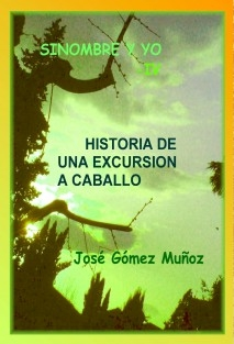 SINOMBRE Y YO -IV // Historia de una excursión a caballo