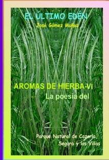 AROMAS DE HIERBA - VI // Poesía Parque Nartural de Cazorla, Segura y las Villas