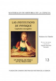 LAS INSTITUTIONS DE PHYSIQUE de Madame du Châtelet. Un manual de Física en el siglo XVII