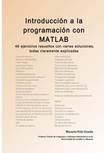 Introducción a la  programación con  MATLAB. 46 ejercicios resueltos con varias soluciones, todas claramente explicadas