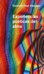 Experiencias poéticas del alma.
