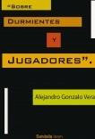 """""""Sobre Durmientes y Jugadores""""."""
