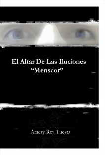 """El Altar De Las Ilusiones """"Menscor"""""""