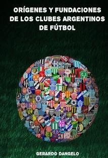 Orígenes y Fundaciones de los Clubes Argentinos de Fútbol
