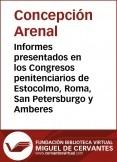 Informes presentados en los Congresos penitenciarios de Estocolmo, Roma, San Petersburgo y Amberes