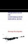 PEQUEÑA GUIA DE CONVERSACION ESPAÑOL RUSO