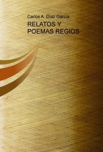 RELATOS Y POEMAS REGIOS