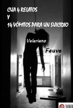 CUA 4 RELATOS Y 14 VÓMITOS PARA UN SUICIDIO