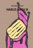 HAIKUS AHRA III