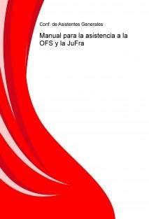 Manual para la asistencia a la OFS y la JuFra