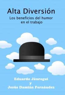 Alta Diversión: Los beneficios del humor en el trabajo