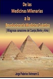De las Medicinas Milenarias a la revolucionaria Medicina Cuántica