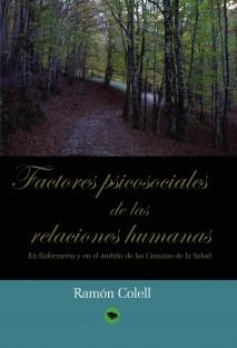 FACTORES PSICOSOCIALES DE LAS RELACIONES HUMANAS. En Enfermería y en el ámbito de las Ciencias de la Salud