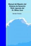 Manual del Maestro del Sistema de Sanación Reiki Japonés del Dr. Mikao Usui